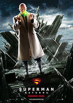 Teaserplakat: Superman returns - Kevin Spacey ist Lex Luthor